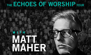 The Echoes of Worship Tour